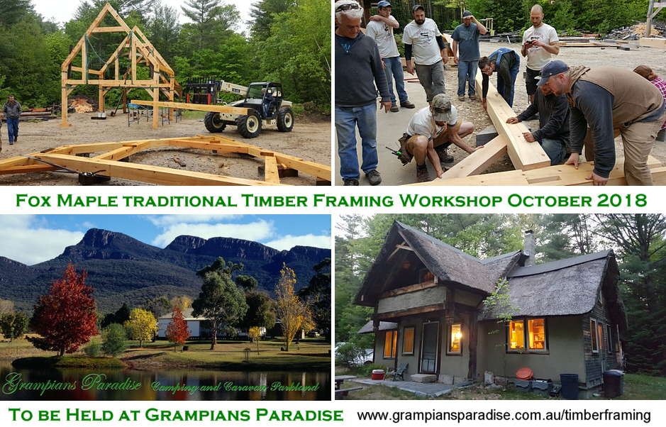 10 day Tradistional Timber Framing Workshop to be be held in October 2018 at Grampians Paradise Camping and Caravan Parkland