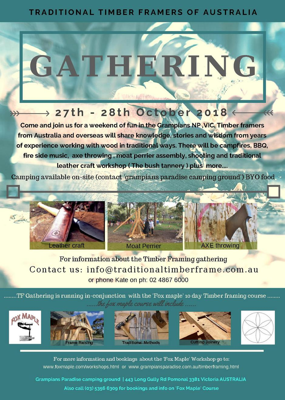 The Timber Framers Gathering in at Grampians Paradise for the weekend of the 27th and 28th October 2018. All are welcome to come
